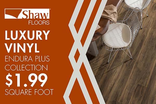 Shaw Floors Endura Plus Collection luxury vinyl $1.99 sq. ft.
