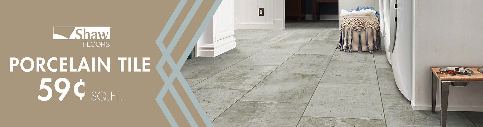 Shaw Floors porcelain tile only $.59 sq. ft.